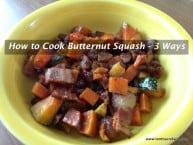 How to Cook Butternut Squash - 3 Ways