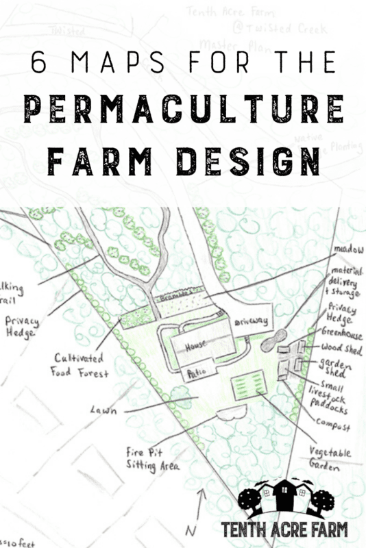6 Maps for the Permaculture Farm Design: By drawing these six maps, you can create a permaculture farm design that maximizes your efforts for a low-maintenance homestead. #microfarm #permaculture #permaculturedesign #suburbanpermaculture #homestead