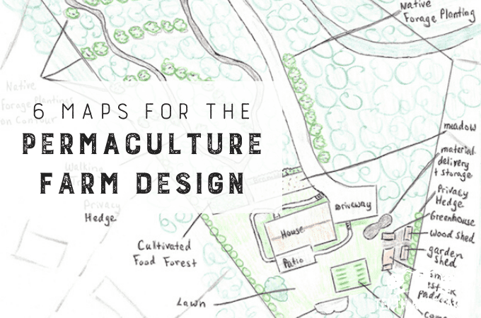 6 Maps to Draw for the Permaculture Farm Design: The process of designing a homestead is like putting together a puzzle. Here are 6 maps that are essential to draw for creating a permaculture farm design. #microfarm #permaculture #permaculturedesign #suburbanpermaculture #homestead
