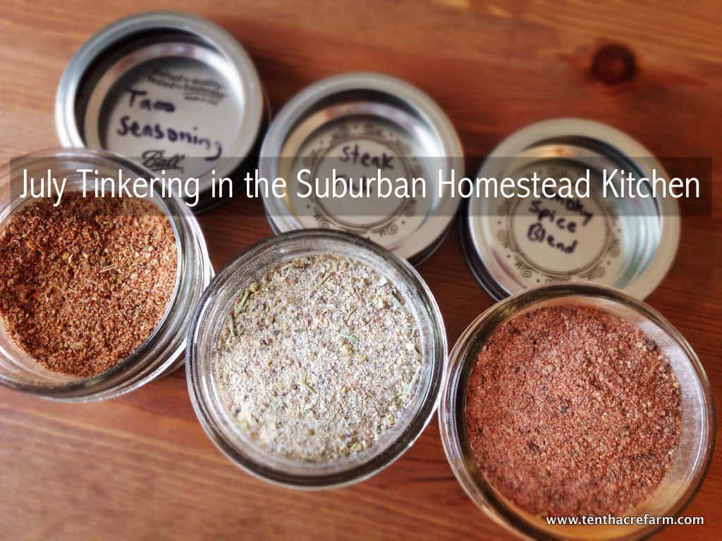 July Tinkering in the Suburban Homestead Kitchen
